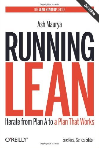 Running lean – a systematic process for iterating your web application from Plan A to a plan that works