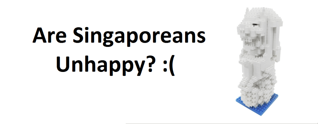 Are Singaporeans Unhappy?