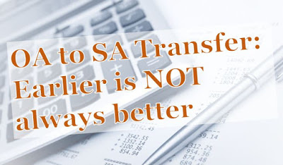 When is the best time for making OA to SA transfer | Earlier is not always better
