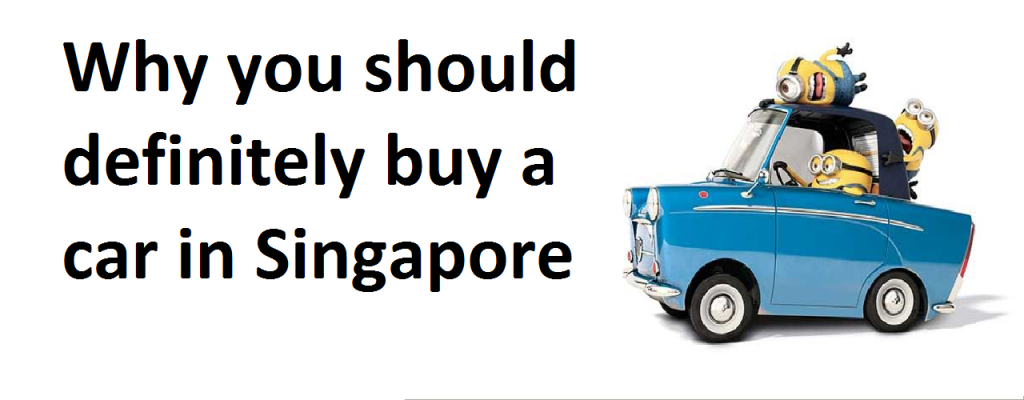 Why you should definitely buy a car in Singapore