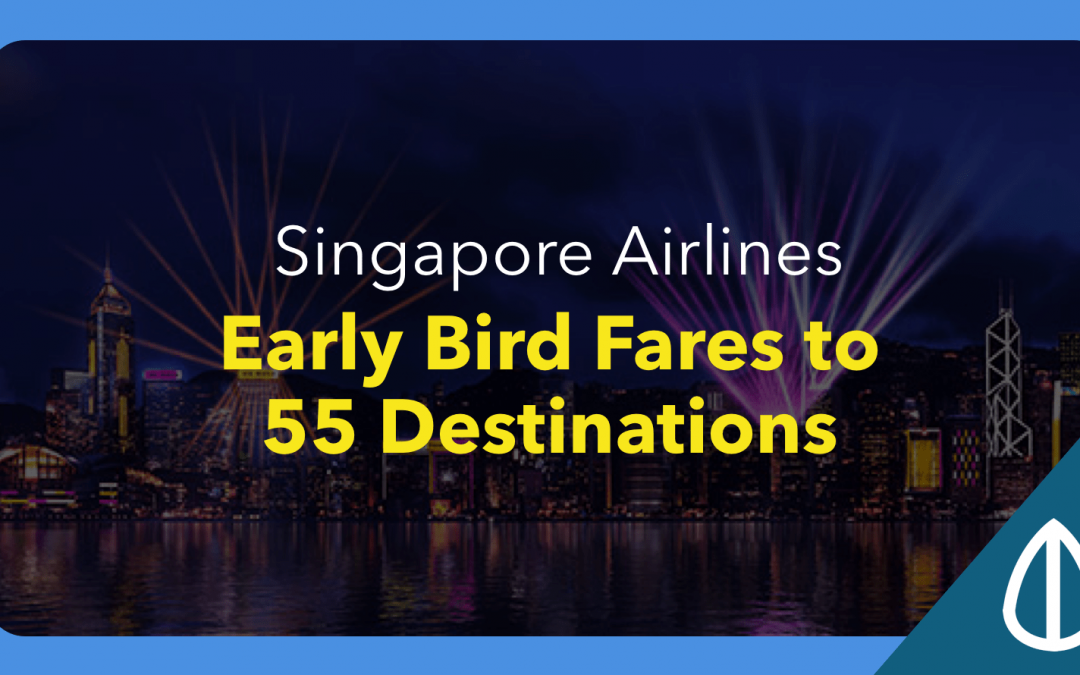Singapore Air: Early Bird Fares to 55 Destinations