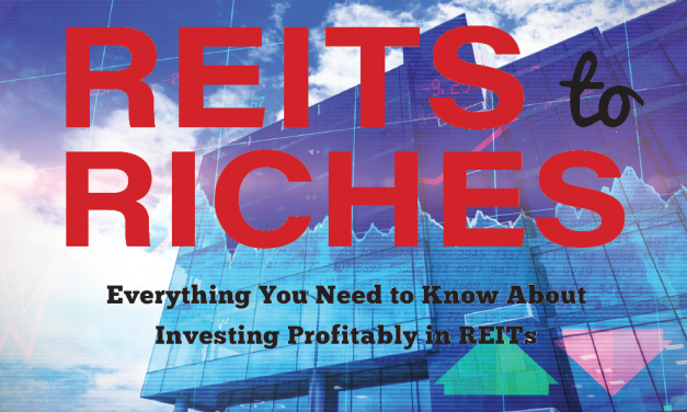 REITs to Riches: Everything You Need to Know About Investing Profitably In REITs
