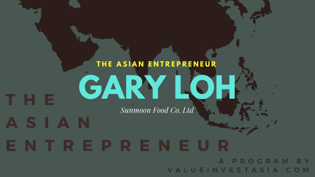 #1 The Asian Entrepreneur – Gary Loh (Sunmoon Food Company)