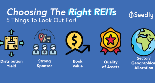 How To Choose The Right REITs To Invest In? Here Are 5 Things To Lookout For.