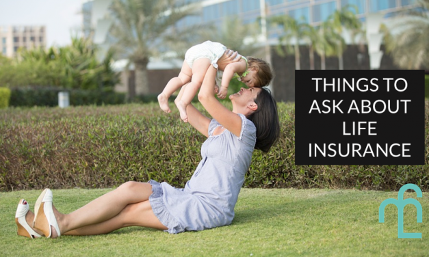 4 Things To Ask About Life Insurance