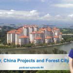 Property Soul Podcast Episode #4: Mahathir, China Projects and Forest City