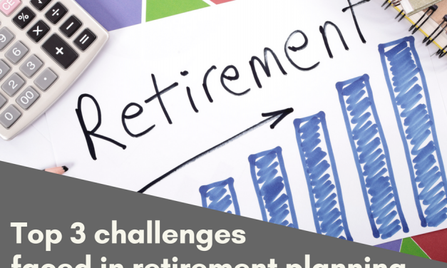 Top 3 Challenges in Retirement Planning – and what we can do about it