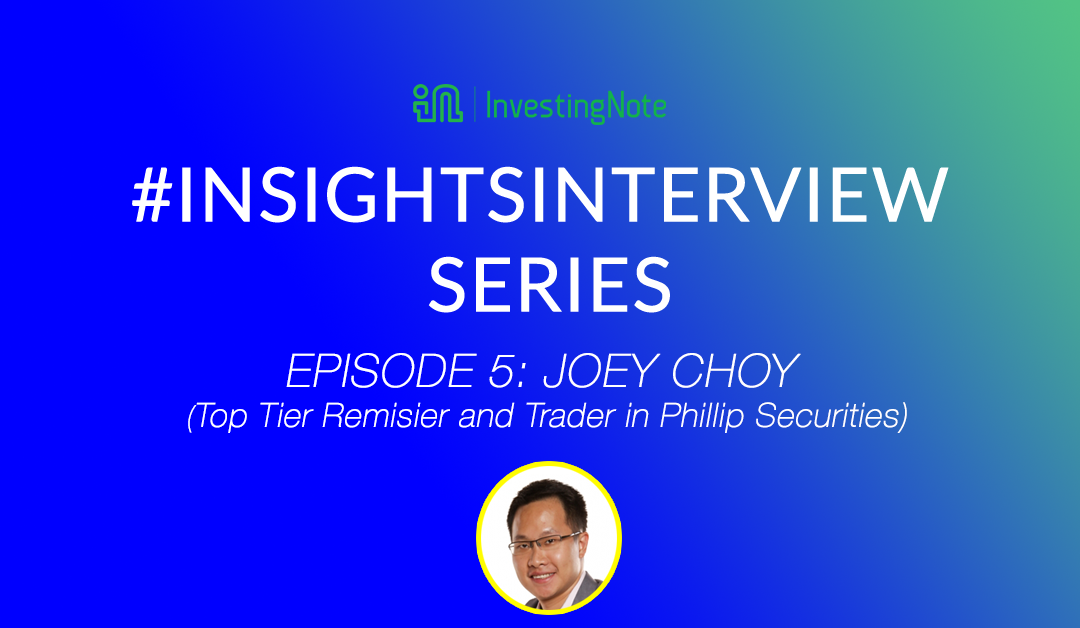# InsightsInterview with Joey Choy, Top Tier Remisier, Educator and Chief Trainer