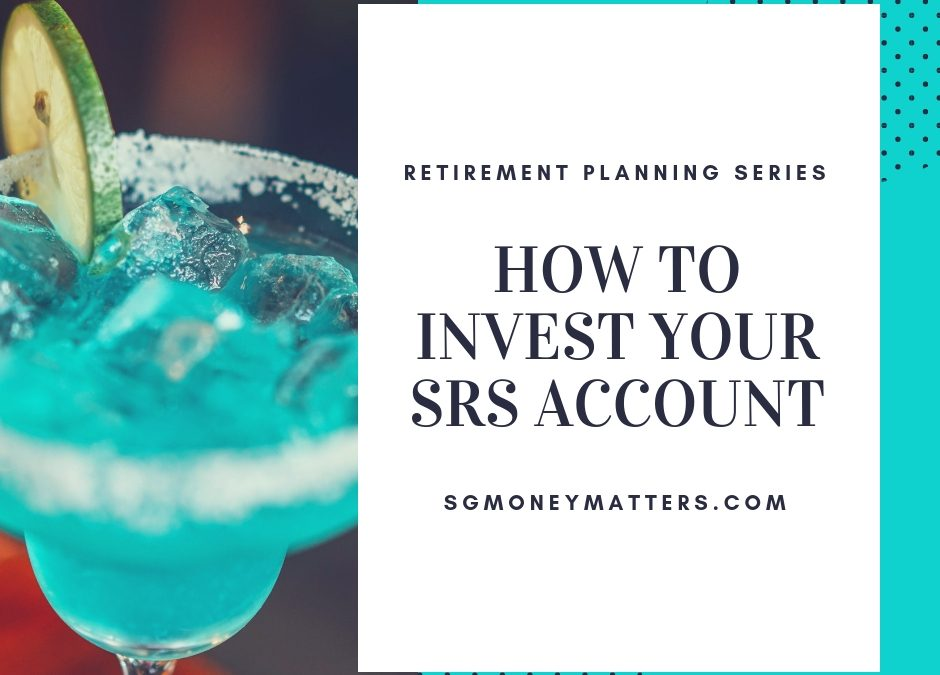 How to Invest Your SRS Account: The Complete Guide