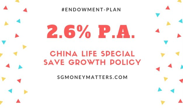 Endowment Plan: China Life Special SaveGrowth Offers 2.6% Guaranteed Yield