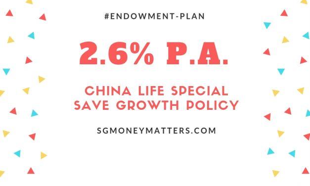 Endowment Plan: China Life Special SaveGrowth Offers 2.6% Guaranteed Yield