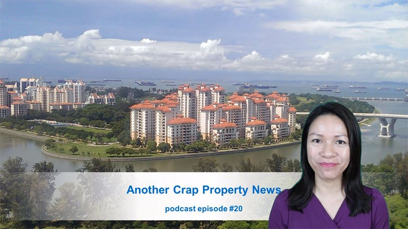 Podcast Ep#20: Another Crap Property News