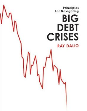 REVIEW OF 'PRINCIPLES FOR NAVIGATING BIG DEBT CRISIS' BY RAY DALIO