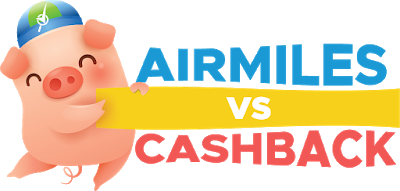 Cashback vs Airmiles, Which Is Better? – Deal of the year 2019