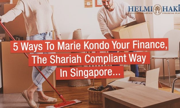 5 Ways To Marie Kondo Your Finance, The Shariah Compliant Way In Singapore…