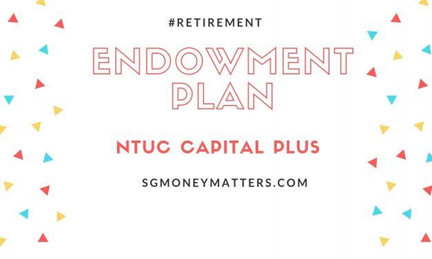 Endowment Plan: NTUC Capital Plus New Tranche Offers 2.18% Guaranteed Return (CSN1)