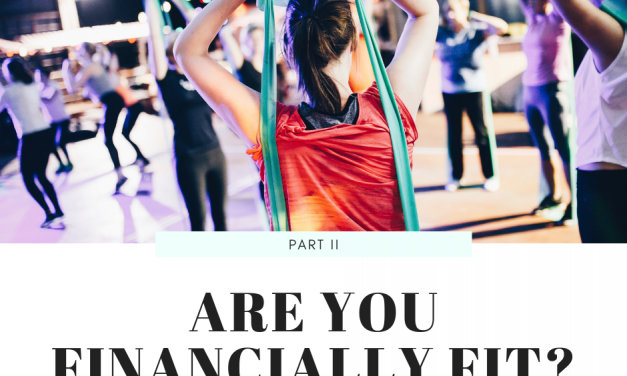 Are You Financially Fit – Part II