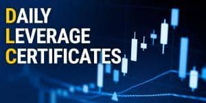 5 Things you should know about Daily Leverage Certificates (DLCs)