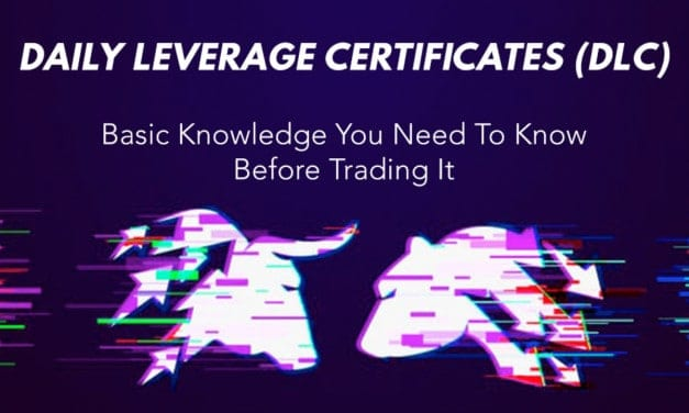 Daily Leverage Certificate: Basic Knowledge You Need To Know Before Trading It