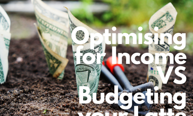 Optimising for Income VS Budgeting your Latte