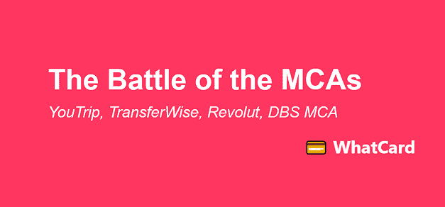 YouTrip, Transferwise, Revolut, DBS MCA – How do you choose a multi-currency wallet?