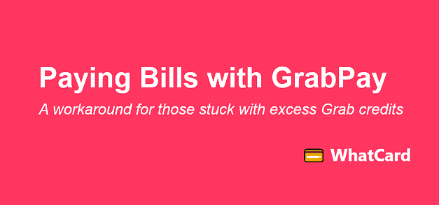 A workaround for paying bills with GrabPay Credits