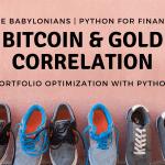 Bitcoin and Gold Correlation – Portfolio Optimization with Python