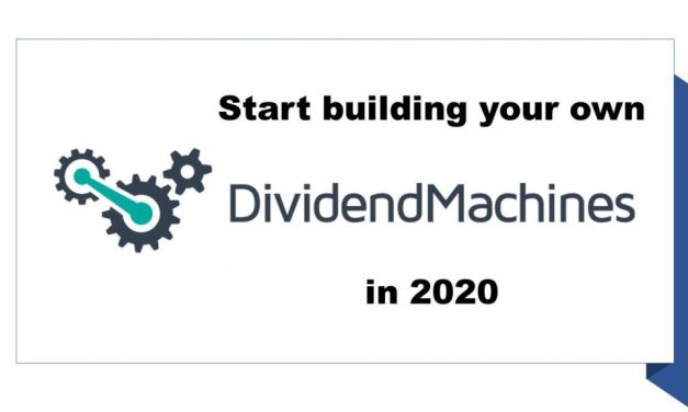 Start building your own Dividend Machines in 2020