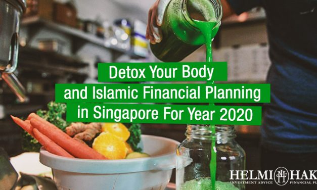 Detox Your Body and Islamic Financial Planning in Singapore For Year 2020.
