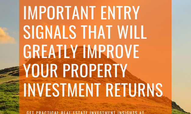 4 Important Entry Signals That Will Greatly Improve Your Property Investment Returns (2020)