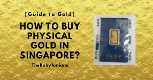 How to Buy Physical Gold in Singapore?
