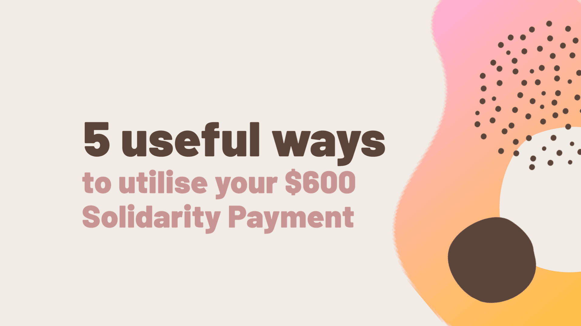 5 useful ways to utilise your S$600 Solidarity Payment