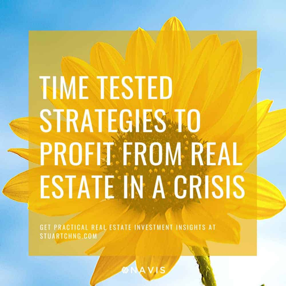 Time Tested Strategies To Profit From Real Estate In A Crisis