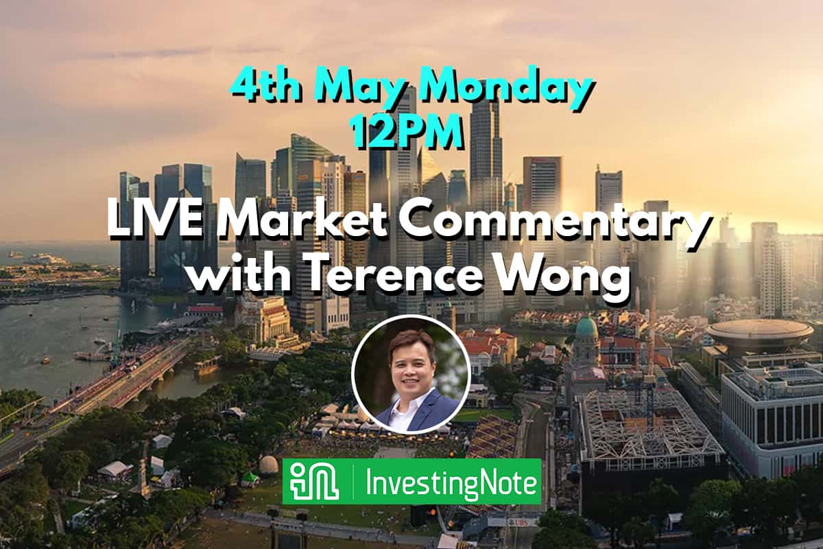 Monday 4 May 12PM: LIVE Market Commentary with Terence Wong