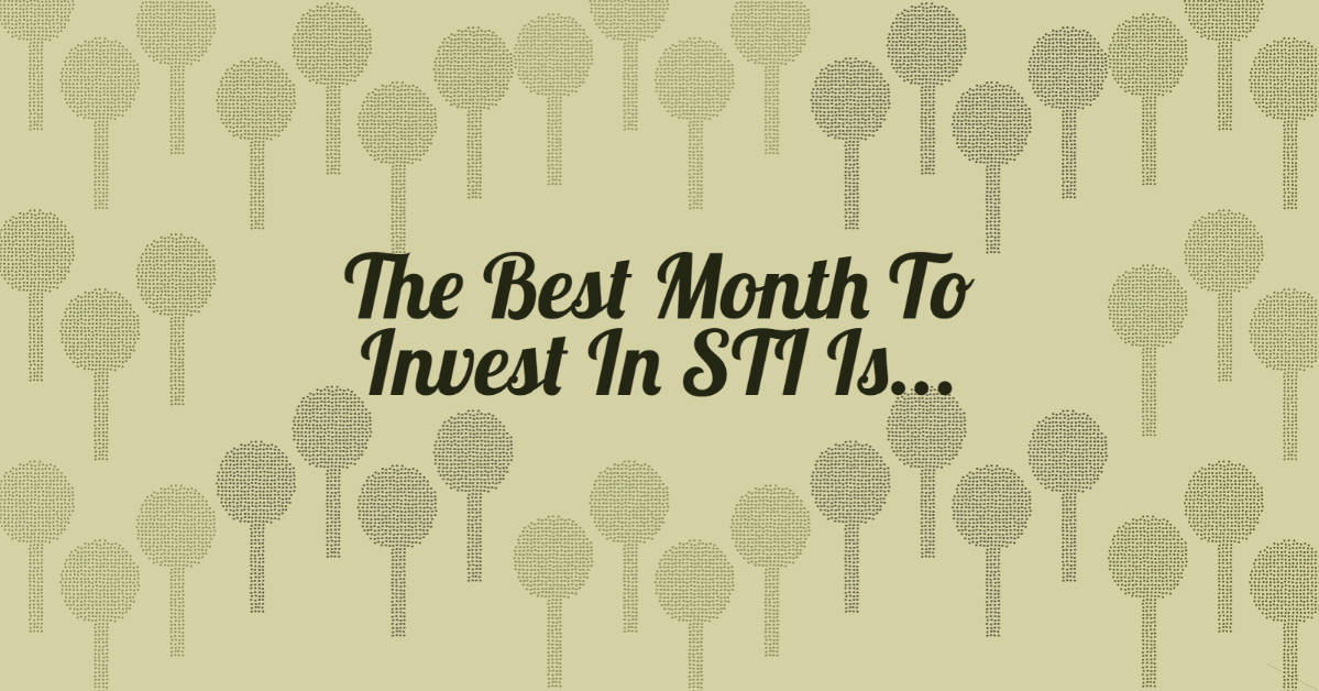The Best Month To Invest In STI Is…