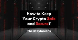 How to Keep Your Crypto Safe and Secure?