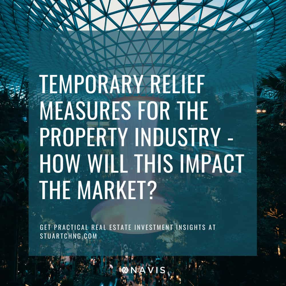 Temporary Relief Measures For The Property Market – How Will This Impact The Market?