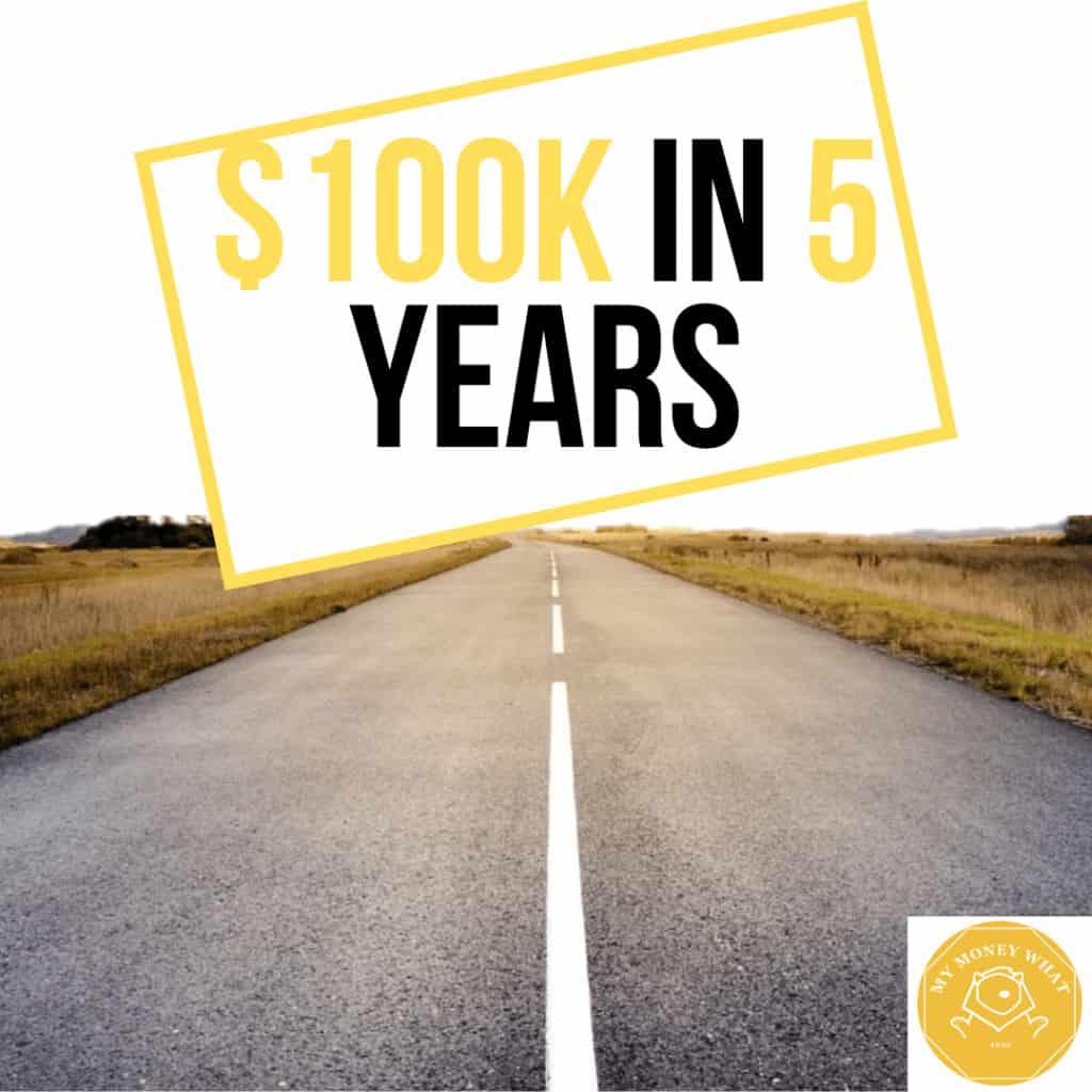 100k in 5 years