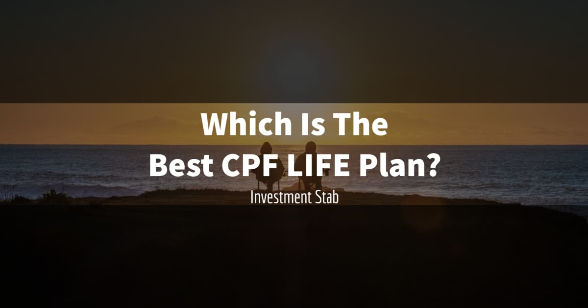 The Best CPF LIFE Plan Is…