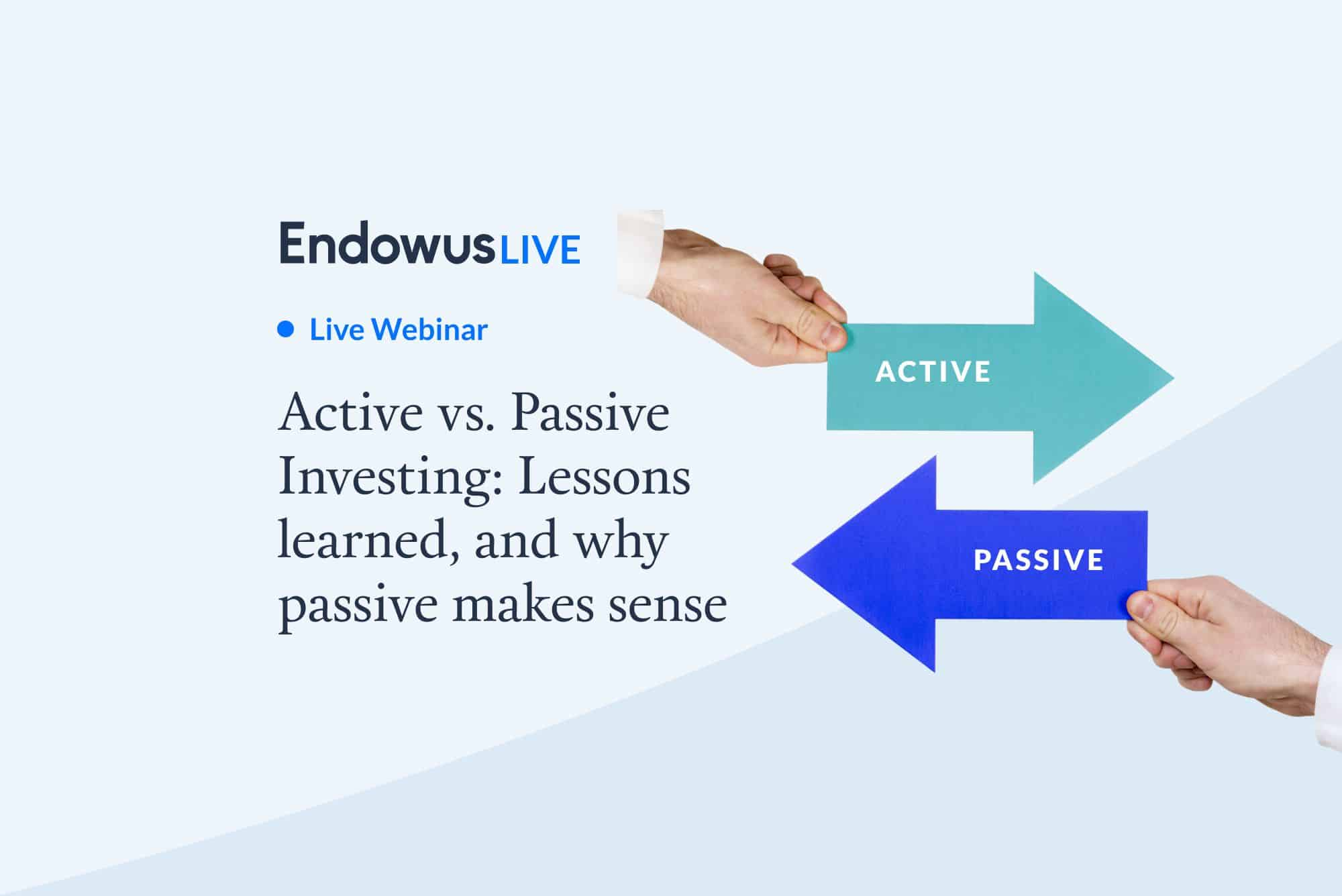 Webinar: Active vs Passive Investing: Lessons Learned, and Why Passive Makes Sense