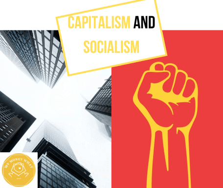 Capitalism and Socialism. What are the Societal and Monetary Implications?