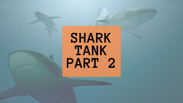 5 More Lessons The Shark Tank Reminded Me (Pt. 2)