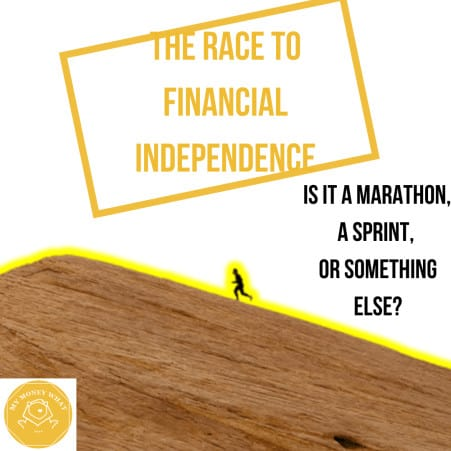 Financial Independence. Is it a sprint, a marathon, or something else?
