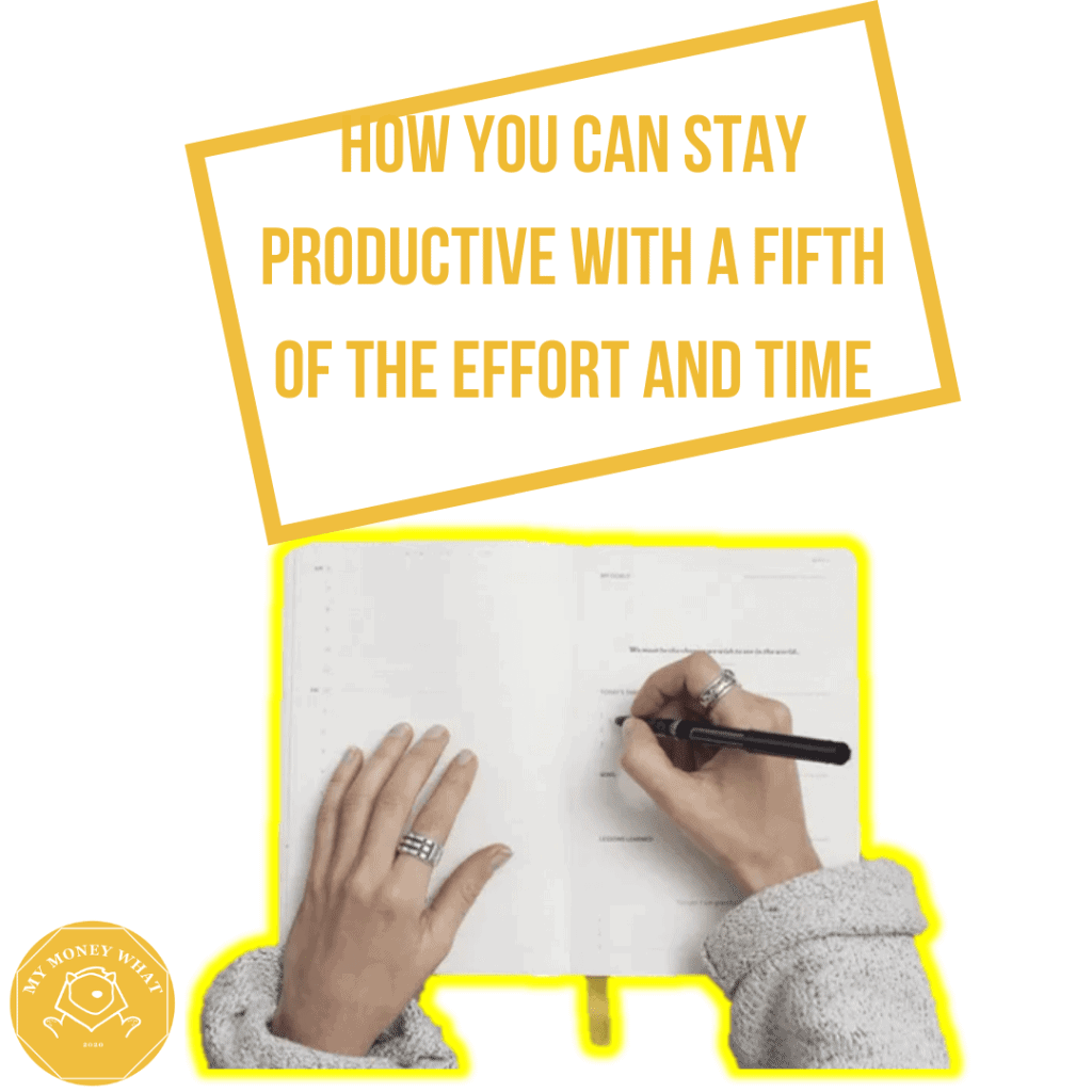 How you can Stay Productive with a Fifth of the Effort and Time (The Pareto Principle or the 80-20 principle)