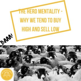 The Herd Mentality – Why We buy High and Sell Low