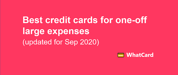 Best credit cards for large expenses (wedding, furniture/electronics) – updated for Sept 2020