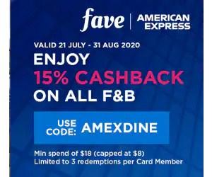 Amex cardholders can enjoy 15% cashback on Fave deals till 31st Aug 2020!