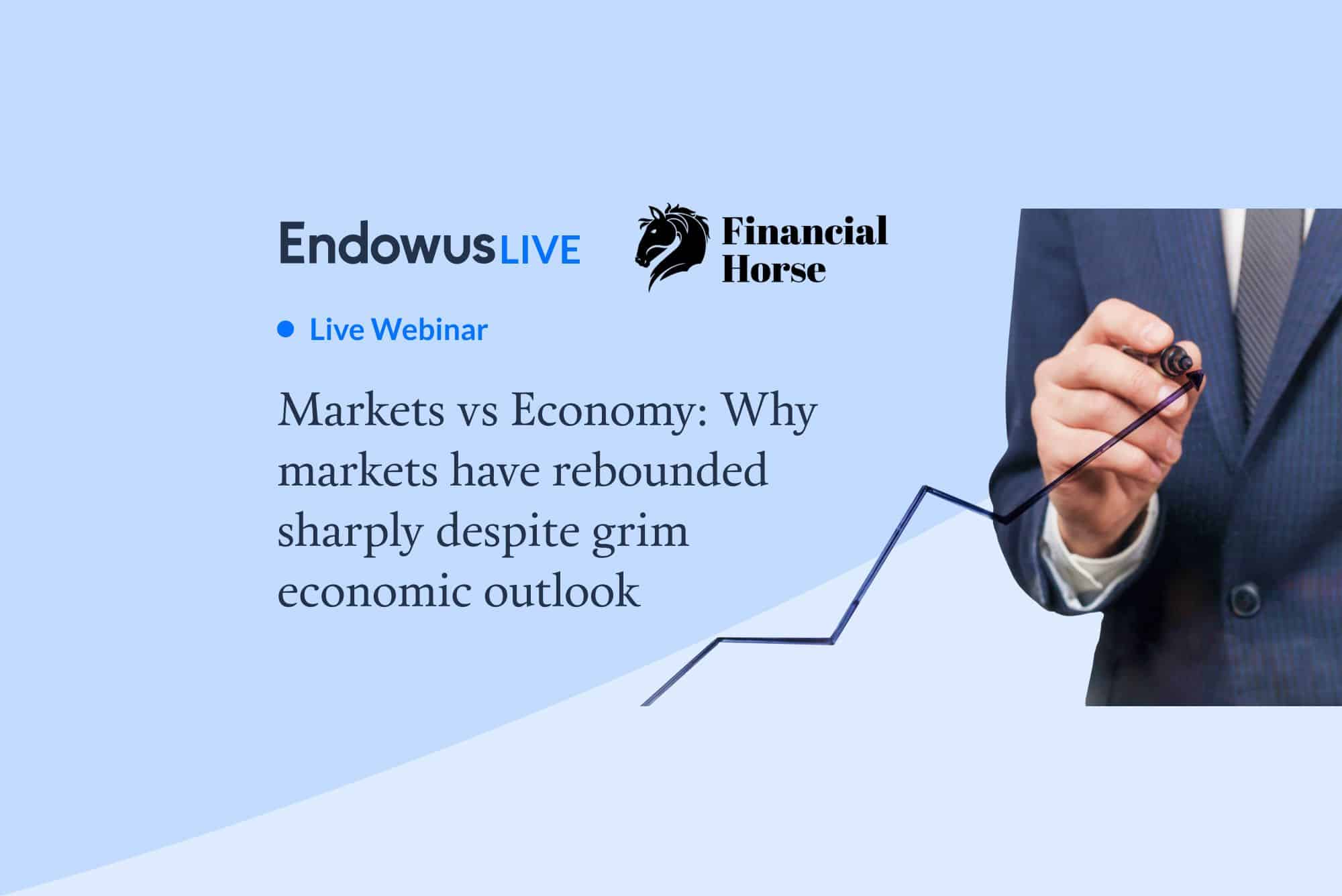 Webinar: Markets vs Economy: Why markets have rebounded sharply despite a grim economic outlook