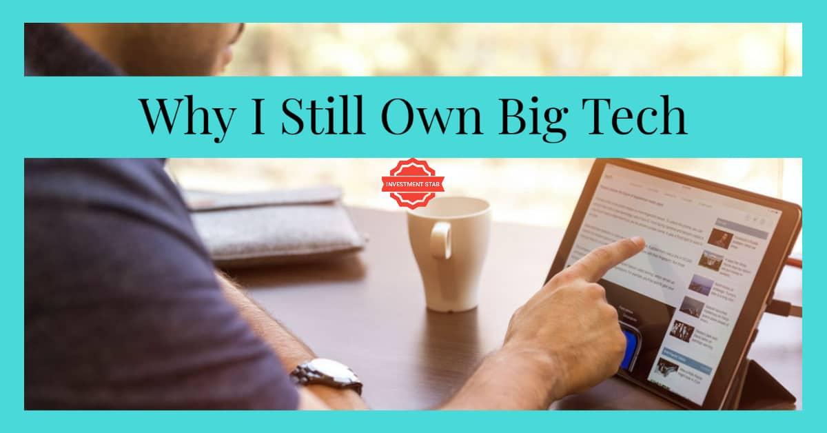 Why I Still Own Big Tech