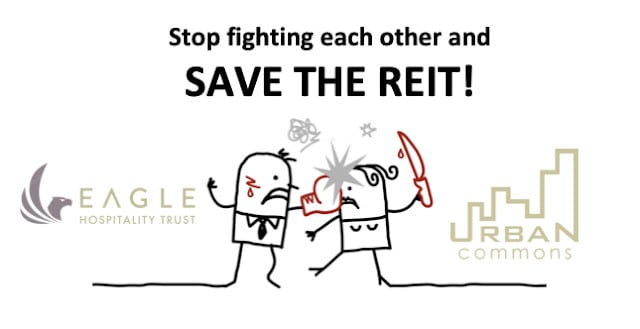 To Eagle Hospitality Trust & Urban Commons – Will You Stop Fighting and Save the REIT?